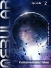 Nebular 2 - Kollisionskurs Triton