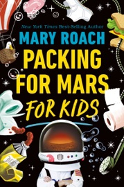 Packing for Mars for Kids - Mary Roach by  Mary Roach PDF Download