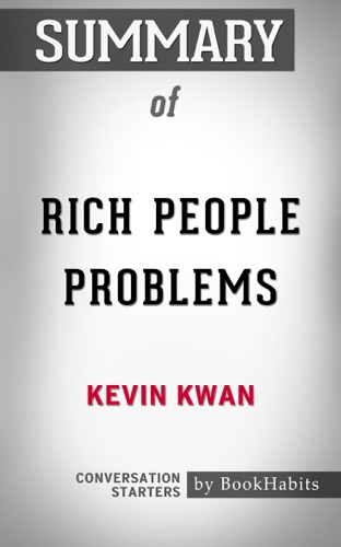 Book Habits - Summary of Rich People Problems by Kevin Kwan  Conversation Starters
