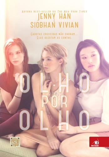 Siobhan Vivian & Jenny Han - Olho por olho