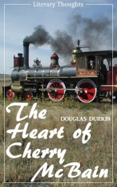 Download The Heart of Cherry McBain (Douglas Durkin) (Literary Thoughts Edition)