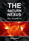 The Saturn Nexus Part 2 - Samvartaka Fire