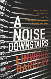 A Noise Downstairs - Linwood Barclay book summary