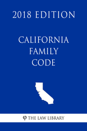 California Family Code (2018 Edition)