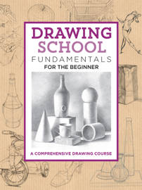 Drawing School: Fundamentals for the Beginner