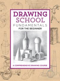 Drawing School: Fundamentals for the Beginner