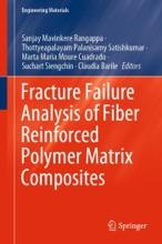 Fracture Failure Analysis Of Fiber Reinforced Polymer Matrix Composites
