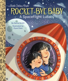 Rocket Bye Baby A Spaceflight Lullaby