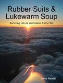 Rubber Suits & Lukewarm Soup