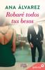 Ana Álvarez - Robaré todos tus besos (Ladrón de guante blanco 2) portada