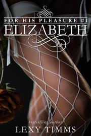 Elizabeth - Lexy Timms book summary