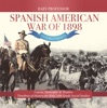 Spanish American War Of 1898 - History For Kids - Causes, Surrender & Treaties  Timelines Of History For Kids  6th Grade Social Studies