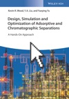 Design Simulation And Optimization Of Adsorptive And Chromatographic Separations A Hands-On Approach