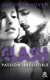 Clash T4 : Passion irrésistible