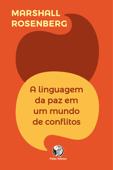 A linguagem da paz em um mundo de conflitos Book Cover