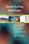 Siemens Building Technologies The Ultimate Step-By-Step Guide