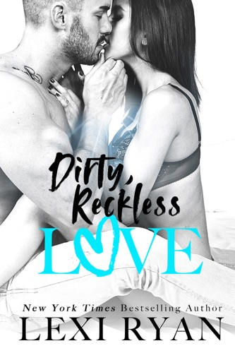 Lexi Ryan - Dirty, Reckless Love