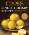 Cooks Illustrated Revolutionary Recipes