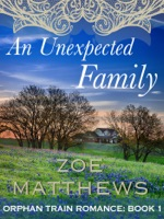 An Unexpected Family (Orphan Train Romance Series, Book 1)