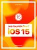Les nouveautés d'iOS 15