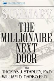 SUMMARY: THE MILLIONAIRE NEXT DOOR: THE SURPRISING SECRETS OF AMERICAS WEALTHY