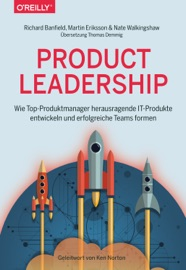 Product Leadership - Richard Banfield, Martin Eriksson & Nate Walkingshaw