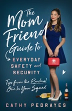 The Mom Friend Guide To Everyday Safety And Security