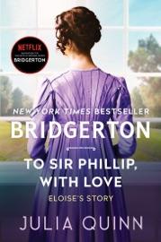 To Sir Phillip, With Love - Julia Quinn by  Julia Quinn PDF Download