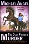 The Deer Princes Murder Book Two Of Fantasy  Forensics