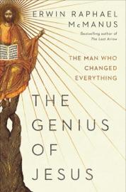 The Genius of Jesus - Erwin Raphael McManus by  Erwin Raphael McManus PDF Download