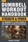 Dumbbell Workout Handbook Strength And Power