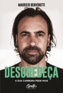 Desobedeça de Maurício Benvenutti Capa de livro