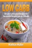 Low Carb: 50 Low Carb Lunch Recipes for Successful Weight Loss in 2 Weeks