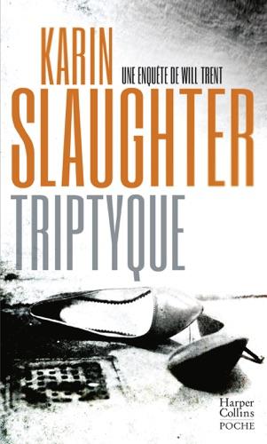 Karin Slaughter - Triptyque