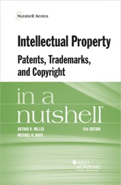 Intellectual Property, Patents, Trademarks, and Copyright in a Nutshell PDF Download