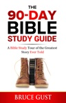 The 90-Day Bible Study Guide