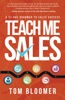 Teach Me Sales: A 21-Day Roadmap To Sales Success