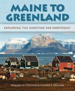 Maine to Greenland - Wilfred E. Richard & William Fitzhugh