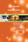 Functional Organization A Complete Guide