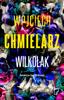 Wojciech Chmielarz - Wilkołak - PRZEDSPRZEDAŻ artwork