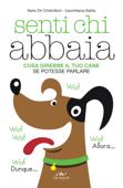 Download and Read Online Senti chi abbaia