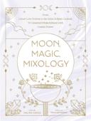 Moon, Magic, Mixology Book Cover