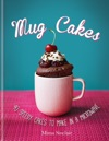 Mug Cakes 40 Speedy Cakes To Make In A Microwave
