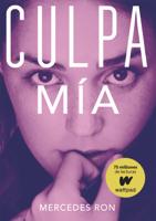 Download and Read Online Culpa mía (Culpables 1)