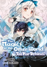 The Magic In This Other World Is Too Far Behind! (Manga) Volume 7