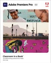 Adobe Premiere Pro Classroom In A Book (2021 Release)