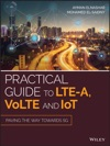 Practical Guide To LTE-A VoLTE And IoT
