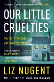 Download and Read Online Our Little Cruelties