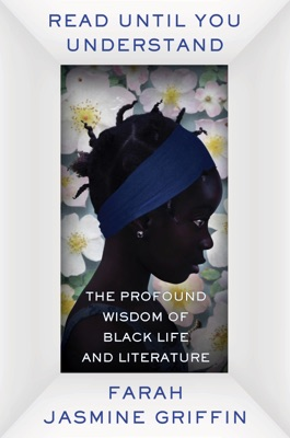 Read Until You Understand: The Profound Wisdom of Black Life and Literature