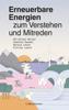 Christian Holler, Joachim Gaukel, Harald Lesch & Florian Lesch - Erneuerbare Energien zum Verstehen und Mitreden Grafik